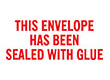 """7035 - 7035 THIS ENVELOPE HAS BEEN SEALED WITH GLUE 1/2"""" x 1-5/8"""""""