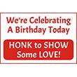 "79007 - 79007 We're Celebrating A Birthday Today 12"" x 18"""