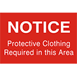 """79021 - 79021 NOTICE Protection Clothing Required 8"""" x 12"""""""